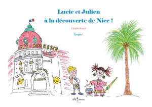 Lucie et Jumlien àladécouverte de Nice !